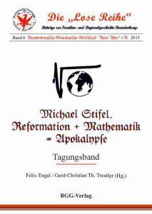 Michael Stifel. Reformation + Mathematik = Apokalypse
